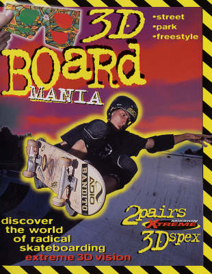 3D Board Mania: Discover the World of Radical Skate Boarding