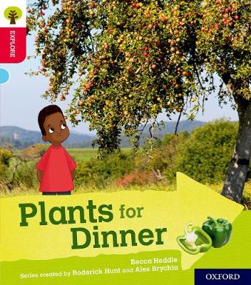 Oxford Reading Tree Explore with Biff, Chip and Kipper: Oxford Level 4: Plants for Dinner