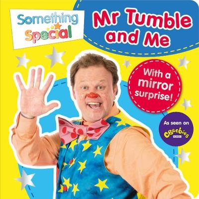 Something Special: Mr Tumble and Me: Mirror Book