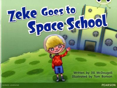 Bug Club Blue A (KS1) Zeke Goes to Space School