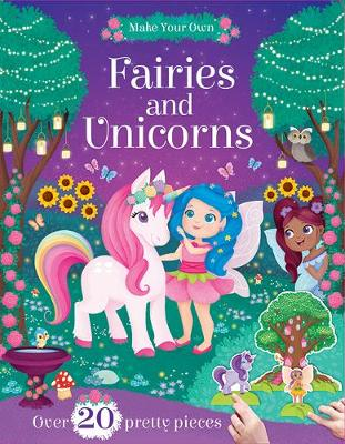 Make Your Own: Fairies and Unicorns
