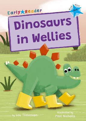Dinosaurs in Wellies: (Blue Early Reader)