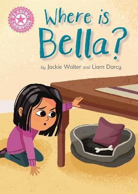 Reading Champion: Where is Bella?: Pink 1B