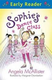 Early Reader: Sophie's Dance Class