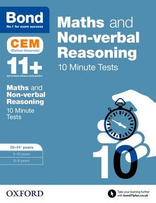 Bond 11+: Maths & Non-verbal reasoning: CEM 10 Minute Tests: 10-11 years