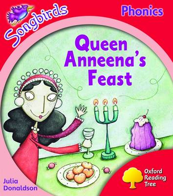 Oxford Reading Tree: Level 4: Songbirds: Queen Anneena's Feast