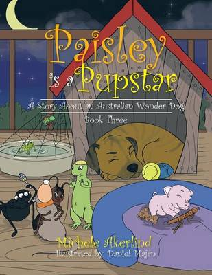 'paisley Is a Pupstar': A Story about an Australian Wonder Dog