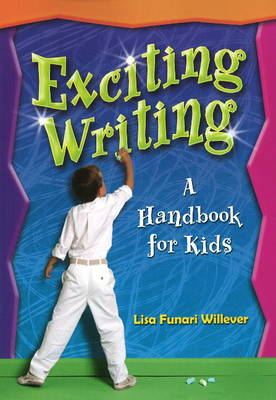 Exciting Writing: A Handbook for Kids