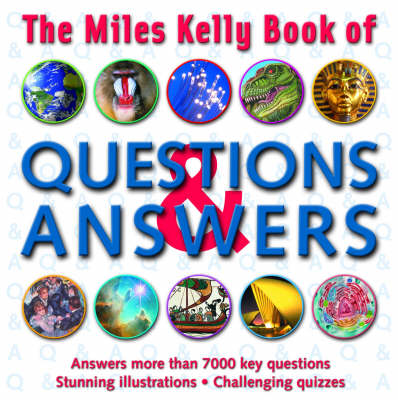 The Miles Kelly Book of Questions and Answers