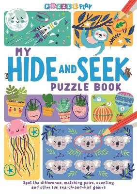 My Hide and Seek Puzzle Book: Spot the Difference, Matching Pairs, Counting and other fun Search and Find games