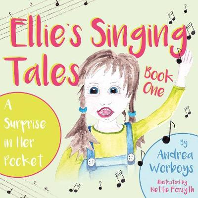 Ellie's Singing Tales: Book 1: A Surprise in Her Pocket