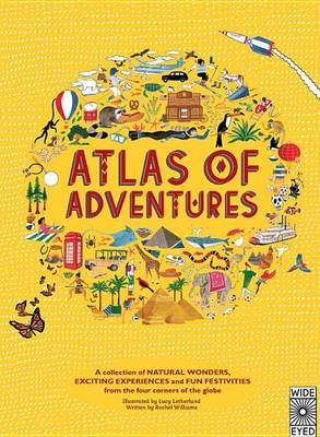 Adventures: A Collection of Natural Wonders, Exciting Experiences and Fun Festivities from the Four Corners of the Globe