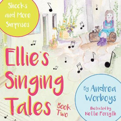 Ellie's Singing Tales: Book 2: Shocks and More Surprises