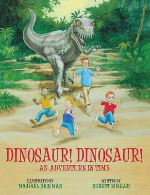 Dinosaur! Dinosaur!: An Adventure in Time (Paperback Edition)