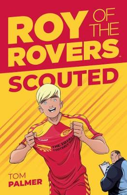 Roy Of The Rovers: Scouted (Fiction 1)