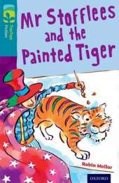 Oxford Reading Tree TreeTops Fiction: Level 9: Mr Stofflees and the Painted Tiger