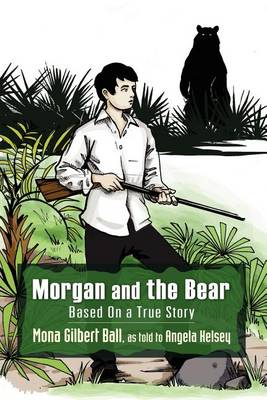 Morgan and the Bear; Based on a True Story