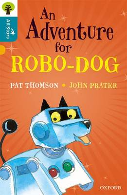 Oxford Reading Tree All Stars: Oxford Level 9 An Adventure for Robo-dog: Level 9