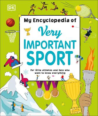 My Encyclopedia of Very Important Sport: For little athletes and fans who want to know everything