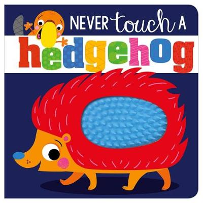 Never Touch A Hedgehog