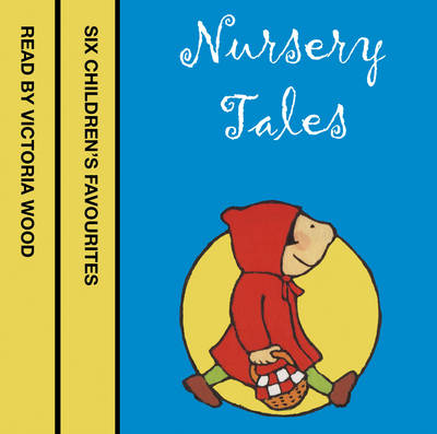 Nursery Tales: Six Favourites Read by Victoria Wood