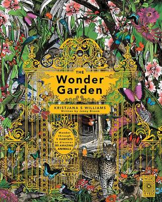 The Wonder Garden: Wander Through 5 Habitats to Discover 80 Amazing Animals