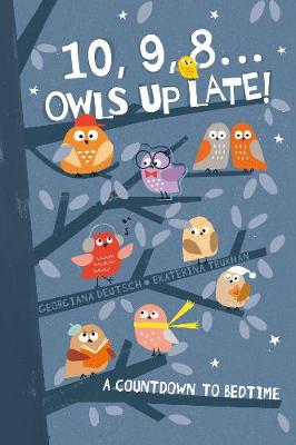 10, 9, 8 ... Owls Up Late!: A Countdown to Bedtime