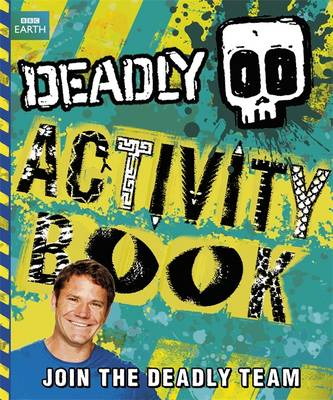 Steve Backshall's Deadly series: Deadly Activity Book