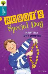 Oxford Reading Tree All Stars: Oxford Level 9 Robot's Special Day: Level 9