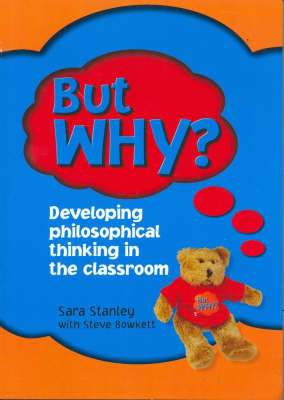 But Why?: Developing Philosophical Thinking in the Classroom