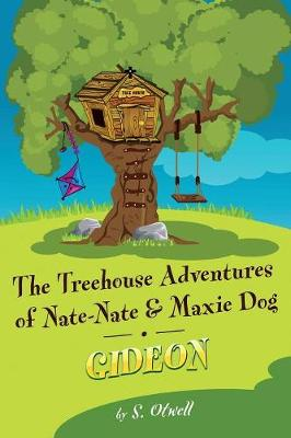 Gideon: The Treehouse Adventures of Nate-Nate and Maxi Dog