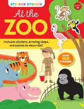 Sticker Stories: At the Zoo: Includes stickers, drawing steps, and scenes to decorate! Over 150 Stickers