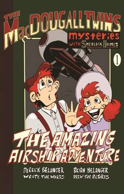 The Amazing Airship Adventure: The MacDougall Twins with Sherlock Holmes
