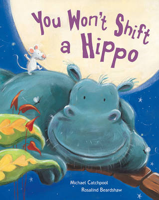 You Won't Shift A Hippo