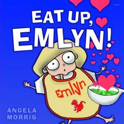 Eat Up, Emlyn!
