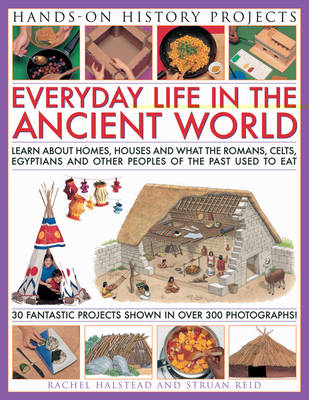 Home Life: Learn About Houses, Homes and What People Ate in the Past, with 30 Easy-to-make Projects and Recipes
