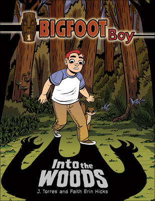 Bigfoot Boy Bk 1: Into the Woods
