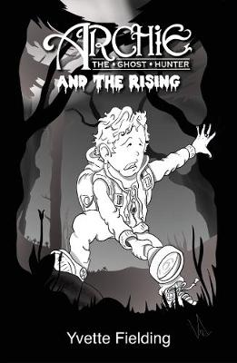 Archie the Ghost Hunter: and the Rising