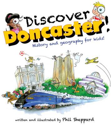 Discover Doncaster!: History and Geography for Kids