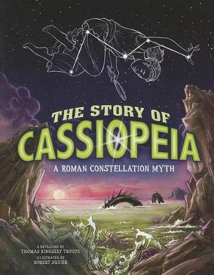 The Story of Cassiopeia: A Roman Constellation Myth