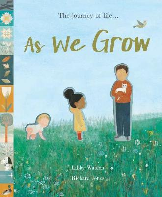 As We Grow: The journey of life...