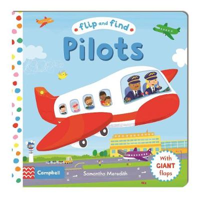 Flip and Find Pilots: a guess who/where flap book about a pilot