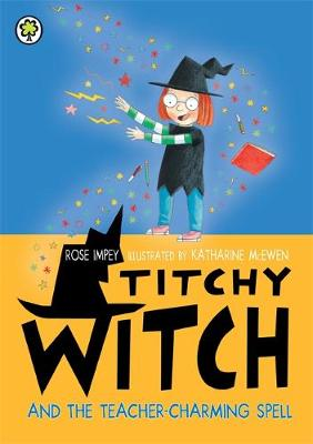Titchy Witch and the Teacher-Charming Spell
