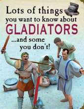 Lots of Things You Want to Know About: Gladiators