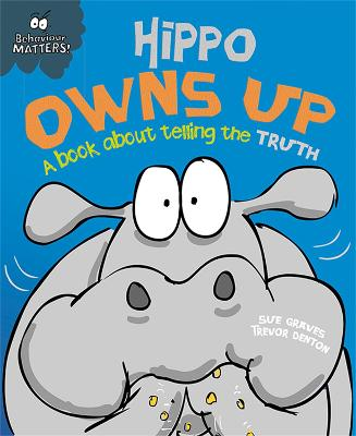 Behaviour Matters: Hippo Owns Up - A book about telling the truth