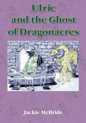 Ulric and the Ghost of Dragonacres
