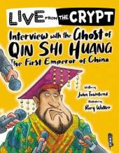 Live from the crypt: Interview with the ghost of Qin Shi Huang
