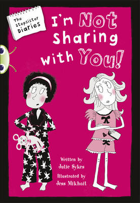Bug Club Blue (KS2) A/4B The Stepsister Diaries: I'm Not Sharing With You! 6-pack