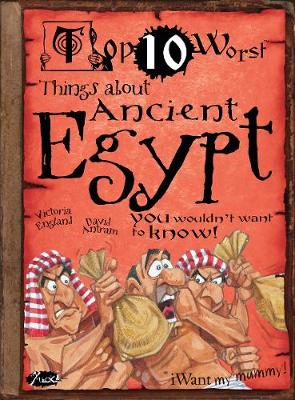 Things About Ancient Egypt: You Wouldn't Want To Know!