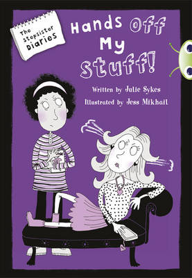 Bug Club Blue (KS2) B/4A The Stepsister Diaries: Hands of My Stuff! 6-pack